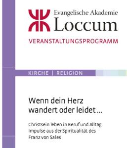"""Tagung in Loccum: """"Wenn dein Herz wandert oder leidet … – Christsein leben in Beruf und Alltag"""""""